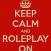 Keep calm and roleplay on